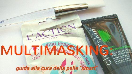 """Multimasking: tendenza skincare """"del momento"""", come farlo a casa e perché"""