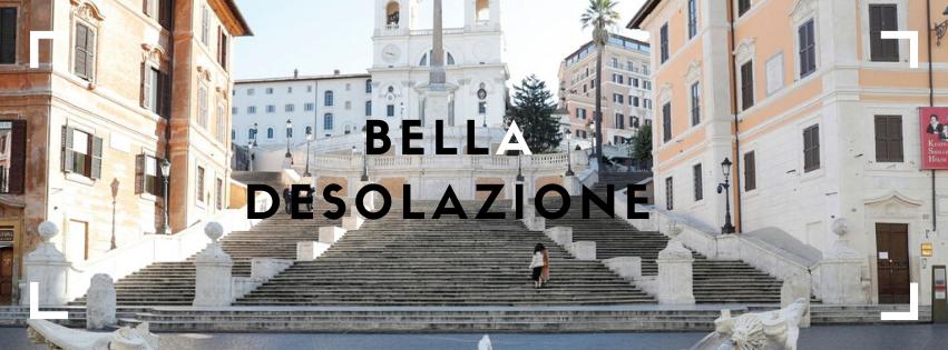 Città italiane in lock down, bellezza desolata